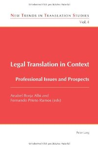 Legal Translation in Context: Professional Issues and Prospects