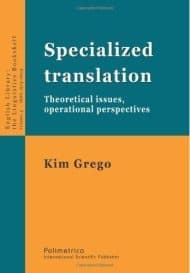 Specialized translation: Theoretical issues, operational perspectives
